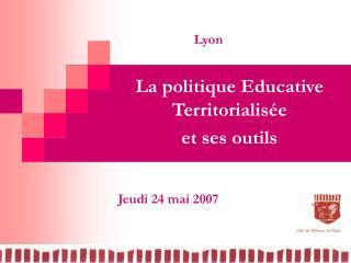 La politique Educative  Territorialisée et ses outils
