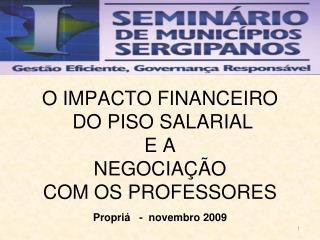 O IMPACTO FINANCEIRO  DO PISO SALARIAL  E A  NEGOCIAÇÃO  COM OS PROFESSORES