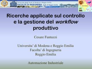 Ricerche applicate sul controllo e la gestione del  workflow  produttivo