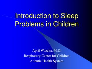 Introduction to Sleep Problems in Children