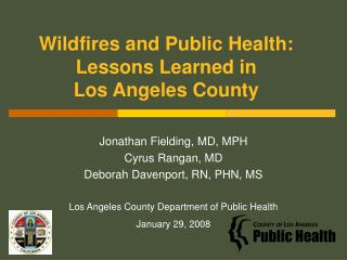 Wildfires and Public Health: Lessons Learned in  Los Angeles County