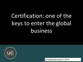 Certification: one of the keys to enter the global business