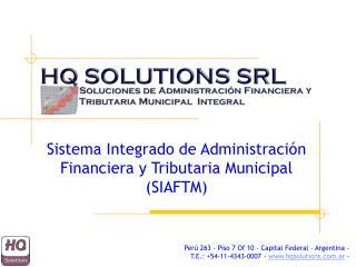 Sistema Integrado de Administración Financiera y Tributaria Municipal (SIAFTM)