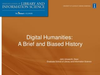 John Unsworth, Dean Graduate School of Library and Information Science
