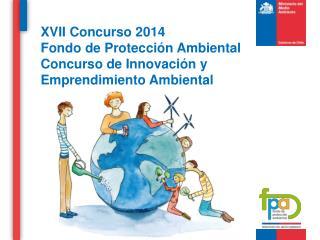 XVII Concurso 2014 Fondo de Protección Ambiental