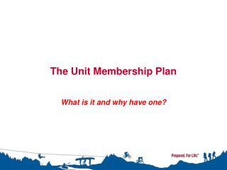 The Unit Membership Plan