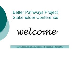 Better Pathways Project Stakeholder Conference