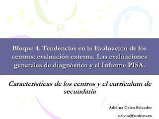 Caracter�sticas de los centros y el curr�culum de secundaria