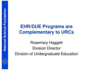 EHR/DUE Programs are Complementary to URCs