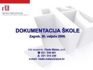 DOKUMENTACIJA ŠKOLE Zagreb, 26. veljače 2009.