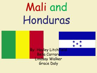 Mali and  Honduras