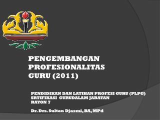 PENGEMBANGAN PROFESIONALITAS GURU (2011)