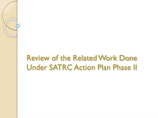 Review of the Related Work Done Under SATRC Action Plan Phase II