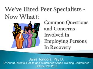 We've Hired Peer Specialists - Now What?: