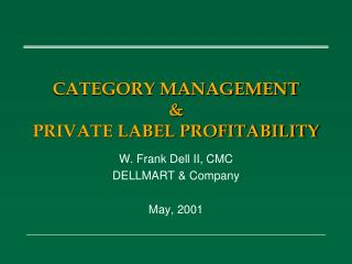 CATEGORY MANAGEMENT  & PRIVATE LABEL PROFITABILITY