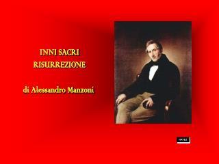 INNI SACRI RISURREZIONE di Alessandro Manzoni