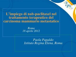 Paola Papaldo Istituto Regina Elena, Roma