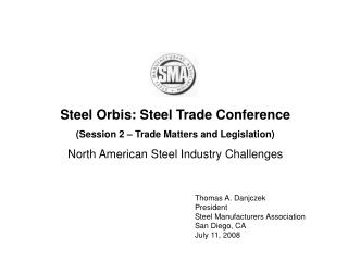 Steel Orbis: Steel Trade Conference (Session 2 – Trade Matters and Legislation)