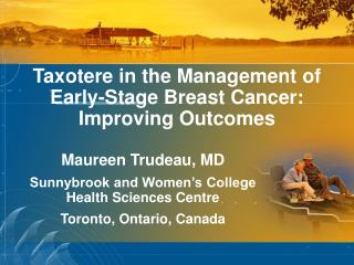Taxotere in the Management of Early-Stage Breast Cancer: Improving Outcomes