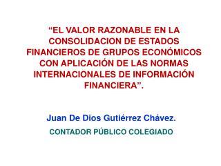 Juan De Dios Gutiérrez Chávez. CONTADOR PÚBLICO COLEGIADO