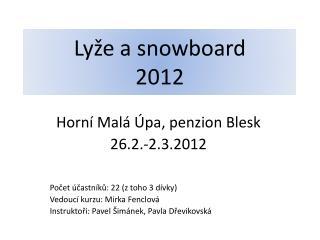 Lyže a snowboard 2012