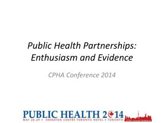 Public Health Partnerships: Enthusiasm and Evidence
