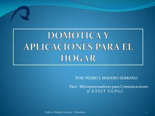DOM�TICA Y APLICACIONES PARA EL HOGAR