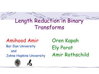 Length Reduction in Binary Transforms