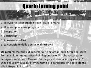 Quarto turning point