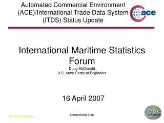 International Maritime Statistics Forum Doug McDonald  U.S. Army Corps of Engineers