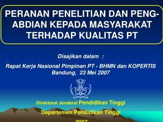 PERANAN PENELITIAN DAN PENG-ABDIAN KEPADA MASYARAKAT  TERHADAP KUALITAS PT