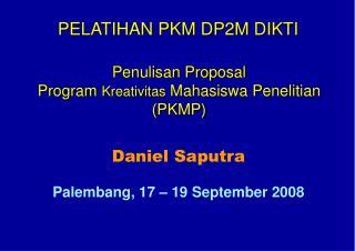 Penulisan Proposal  Program  Kreativitas  Mahasiswa Penelitian (PKMP)