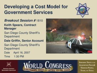 Breakout Session #  1810 Keith Spears, Contract Manager San Diego County Sheriff�s Department
