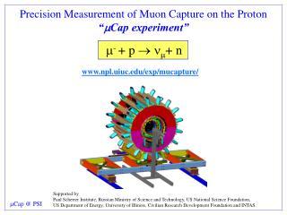 """Precision Measurement of Muon Capture on the Proton """" m Cap experiment"""""""