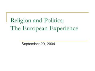 Religion and Politics:  The European Experience