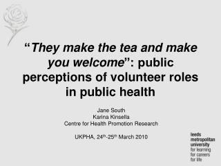 """ They make the tea and make you welcome "": public perceptions of volunteer roles in public health"