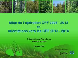 Bilan de l'opération CPF 2008 - 2013  et  orientations vers les CPF 2013 - 2018