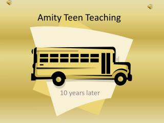 Amity Teen Teaching