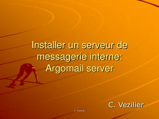 Installer un serveur de messagerie interne: Argomail server
