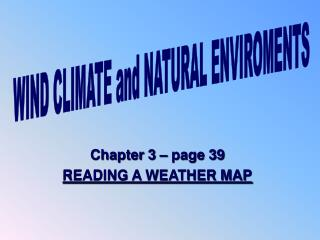 Chapter 3 – page 39 READING A WEATHER MAP