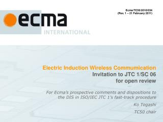 Electric Induction Wireless Commumication Invitation to JTC 1/SC 06 for open review