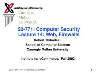 20-771: Computer Security Lecture 14: Web, Firewalls