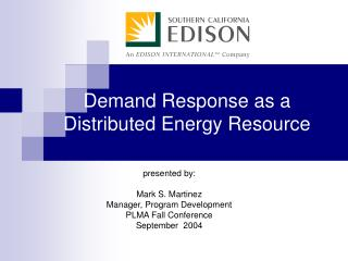 Demand Response as a Distributed Energy Resource