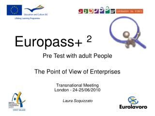 Pre Test with adult People The Point of View of Enterprises Transnational Meeting