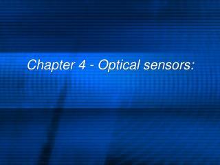 Chapter 4 - Optical sensors: