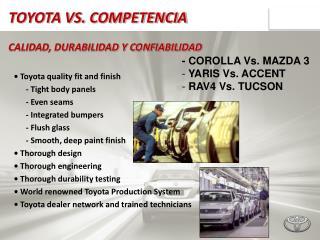 TOYOTA VS. COMPETENCIA CALIDAD, DURABILIDAD Y CONFIABILIDAD