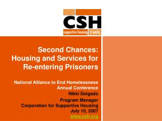 Second Chances:  Housing and Services for Re-entering Prisoners  National Alliance to End Homelessness Annual Conference
