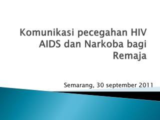 Komunikasi pecegahan  HIV AIDS  dan Narkoba bagi Remaja