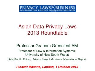 Asian Data Privacy Laws 2013 Roundtable