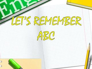 LET'S REMEMBER ABC